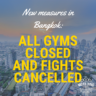 bangkok all gyms closed fights cancelled muay thai covid